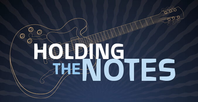 Holding the Notes