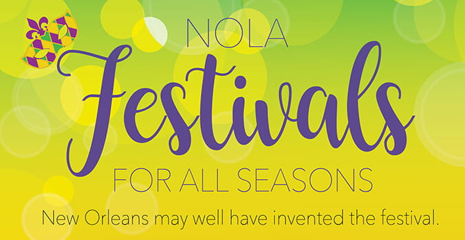 NOLA Festivals for All Seasons