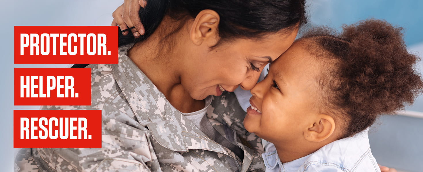 A young mother in a Desert Sand camouflage military uniform cuddles with her young daughter as the words: Protector, Helper, and Rescuer show on the screen.