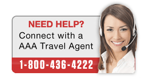 Need Help? Call a AAA Travel Agent at 1-800-436-4222.